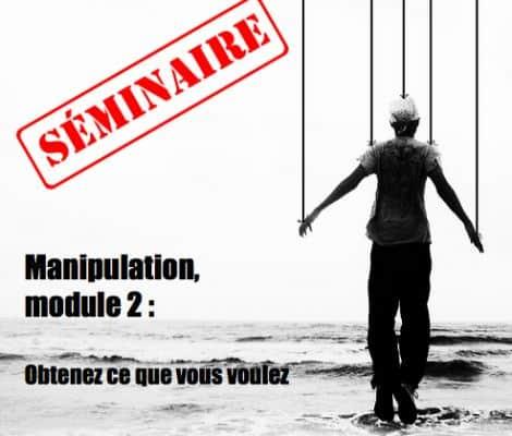 Manipulation II : obtenez ce que vous voulez